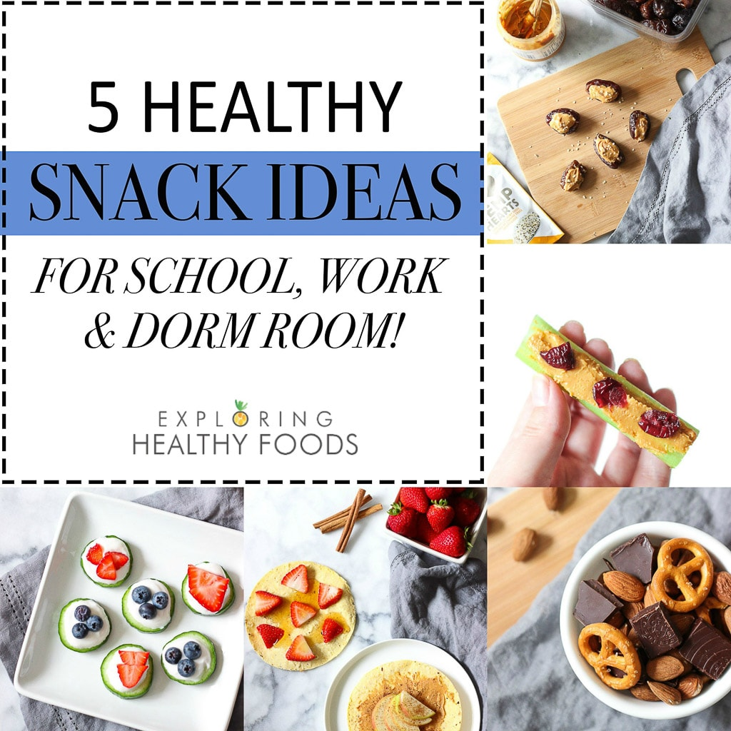 5 HEALTHY SNACK IDEAS FOR WORK SCHOOLA AND DORM ROOM
